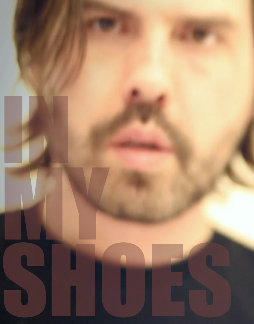 In my shoes / 8 Episodes Documentary Series [2017]